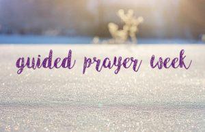 🔵 guided prayer week @ an einem Ort deiner Wahl