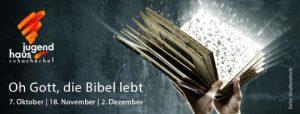 Oh Gott, die Bibel lebt @ Jugendhaus Schacherhof | Seitenstetten | Niederösterreich | Österreich
