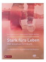 """Cover vom Buch Stark fürs Leben/> Das über 100 Seiten umfassende Werkbuch """"Stark fürs Leben"""