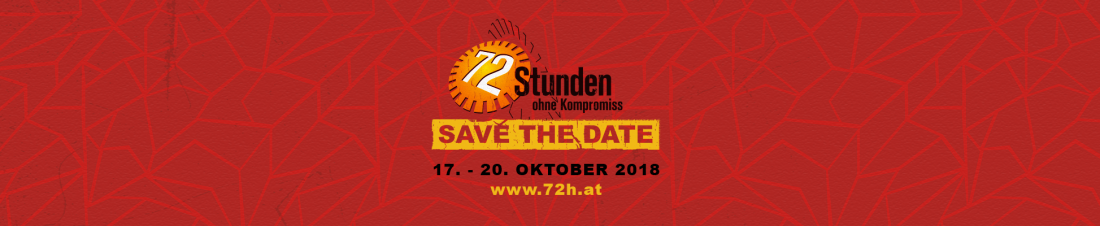 Save the Date - 72 Stunden ohne Kompromiss 2018