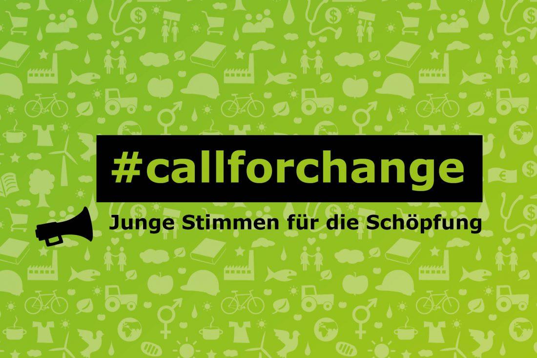 """Sujet der Kampagne: Call For Change: Schriftzug""""#Call for Change"""" Junge Stimmen für die Schöpfung"""
